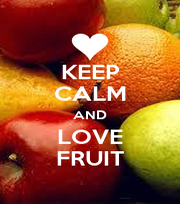 KEEP CALM AND LOVE FRUIT - Personalised Poster A1 size