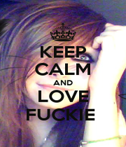 KEEP CALM AND LOVE FUCKIE  - Personalised Poster A4 size