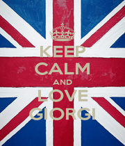 KEEP CALM AND LOVE GIORGI - Personalised Poster A4 size