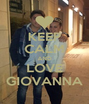 KEEP CALM AND LOVE GIOVANNA - Personalised Poster A4 size