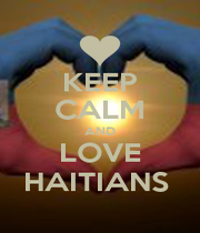 KEEP CALM AND LOVE HAITIANS  - Personalised Poster A1 size