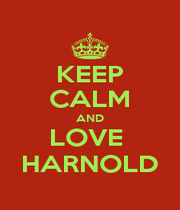 KEEP CALM AND LOVE  HARNOLD - Personalised Poster A4 size