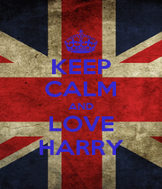 KEEP CALM AND LOVE HARRY - Personalised Poster A4 size
