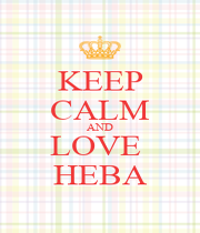 KEEP CALM AND LOVE  HEBA - Personalised Poster A4 size