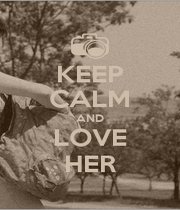 KEEP CALM AND LOVE HER - Personalised Poster A1 size
