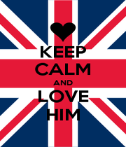 KEEP CALM AND LOVE HIM - Personalised Poster A1 size
