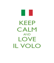 KEEP CALM AND LOVE IL VOLO - Personalised Poster A1 size