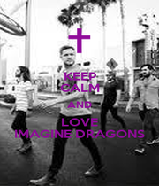 KEEP CALM AND LOVE IMAGINE DRAGONS - Personalised Poster A1 size