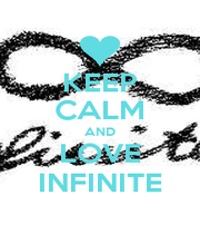 KEEP CALM AND LOVE INFINITE - Personalised Poster A4 size