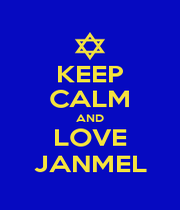 KEEP CALM AND LOVE JANMEL - Personalised Poster A1 size