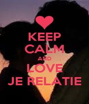 KEEP CALM AND LOVE JE RELATIE - Personalised Poster A1 size