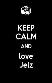 KEEP CALM AND love Jelz - Personalised Poster A1 size
