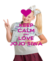 KEEP CALM AND LOVE JOJO SIWA - Personalised Poster A4 size