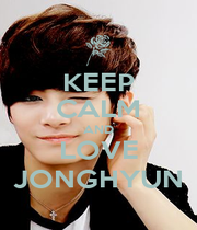 KEEP CALM AND LOVE JONGHYUN - Personalised Poster A4 size