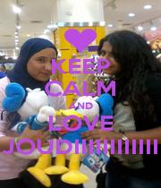 KEEP CALM AND LOVE JOUDIIIIIIIIIIII - Personalised Poster A4 size