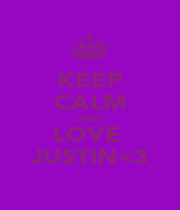 KEEP CALM AND LOVE  JUSTIN<3 - Personalised Poster A1 size
