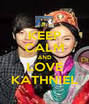 KEEP CALM AND LOVE KATHNIEL - Personalised Poster A1 size