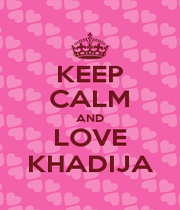KEEP CALM AND LOVE KHADIJA - Personalised Poster A1 size