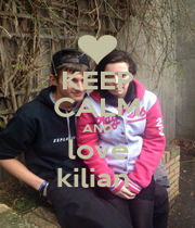 KEEP CALM AND love kilian  - Personalised Poster A1 size