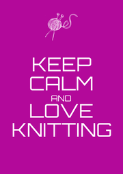 KEEP CALM AND LOVE KNITTING - Personalised Poster A1 size