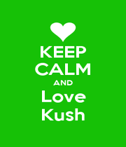 KEEP CALM AND Love Kush - Personalised Poster A1 size