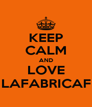 KEEP CALM AND LOVE LAFABRICAF - Personalised Poster A1 size