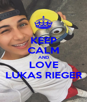 KEEP CALM AND LOVE LUKAS RIEGER - Personalised Poster A1 size