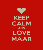 KEEP CALM AND LOVE MAAR - Personalised Poster A1 size