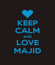 KEEP CALM AND LOVE MAJID - Personalised Poster A1 size