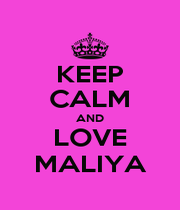 KEEP CALM AND LOVE MALIYA - Personalised Poster A1 size