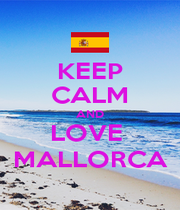 KEEP CALM AND LOVE  MALLORCA - Personalised Poster A1 size