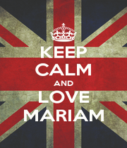 KEEP CALM AND LOVE MARIAM - Personalised Poster A1 size