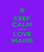 KEEP CALM AND LOVE MARIE - Personalised Poster A1 size