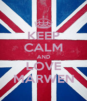 KEEP CALM AND LOVE MARWEN - Personalised Poster A1 size