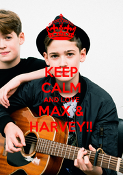KEEP CALM AND LOVE MAX & HARVEY!! - Personalised Poster A4 size