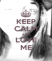 KEEP CALM AND LOVE ME - Personalised Poster A4 size