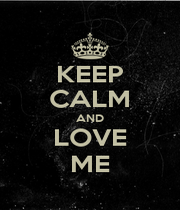 KEEP CALM AND LOVE ME - Personalised Poster A1 size