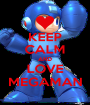 KEEP CALM AND LOVE MEGAMAN - Personalised Poster A1 size