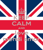 KEEP CALM AND love mehdi amor - Personalised Poster A1 size