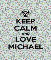 KEEP CALM AND LOVE MICHAEL - Personalised Poster A1 size