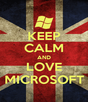KEEP CALM AND LOVE MICROSOFT - Personalised Poster A1 size