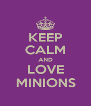 KEEP CALM AND LOVE MINIONS - Personalised Poster A1 size