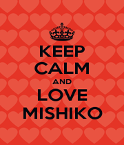 KEEP CALM AND LOVE MISHIKO - Personalised Poster A4 size