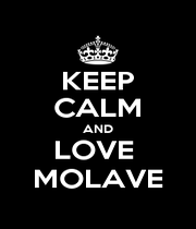 KEEP CALM AND LOVE  MOLAVE - Personalised Poster A1 size