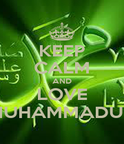 KEEP CALM AND LOVE MUHAMMADUN - Personalised Poster A4 size