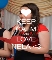 KEEP CALM AND LOVE NELA <3 - Personalised Poster A4 size