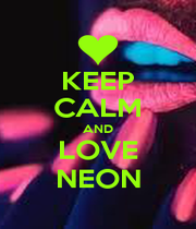 KEEP CALM AND LOVE NEON - Personalised Poster A1 size