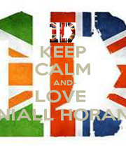 KEEP CALM AND LOVE  NIALL HORAN - Personalised Poster A1 size