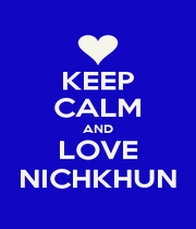 KEEP CALM AND LOVE NICHKHUN - Personalised Poster A1 size