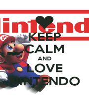 KEEP CALM AND LOVE NINTENDO - Personalised Poster A1 size